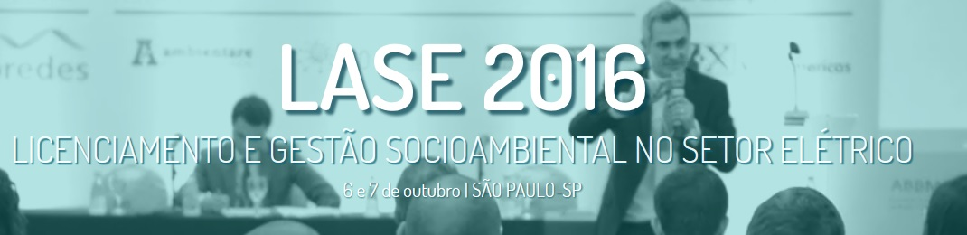 LASE 2016 – Socioenvironmental Licensing and Management in the Electric Sector