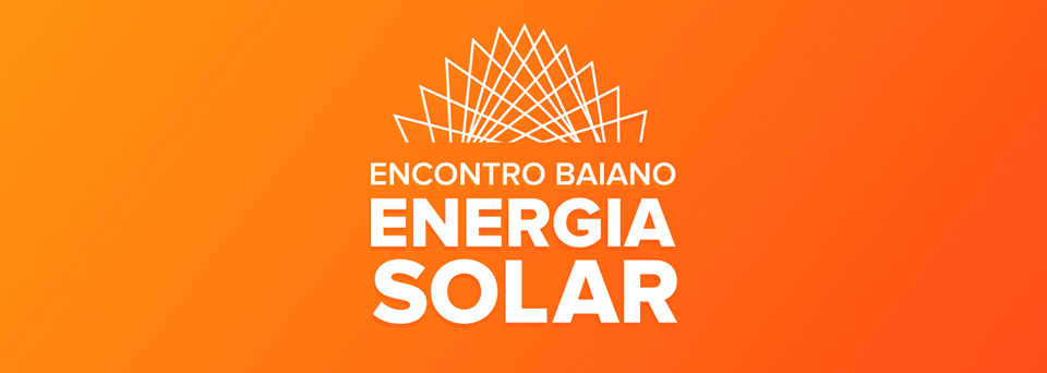 1st Solar Energy Meeting (Encontro Baiano de Energia Solar)