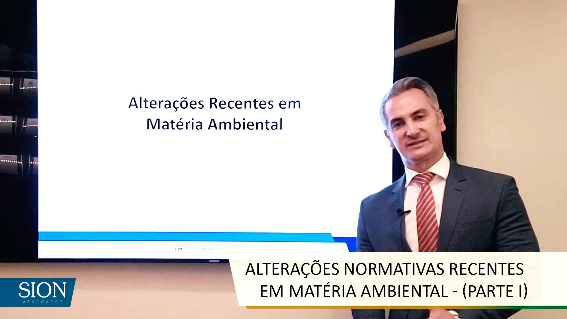 ALTERAÇÕES NORMATIVAS RECENTES EM MATÉRIA AMBIENTAL – (PARTE 01)