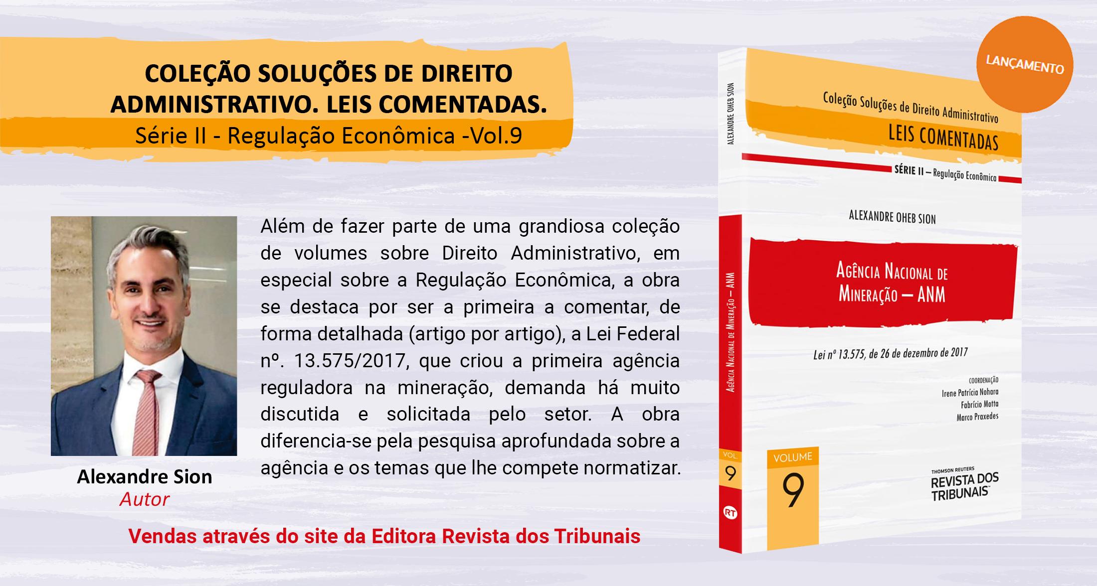 Coleção Soluções de Direito Administrativo. Leis Comentadas. Série II – Regulação Econômica -Vol.9