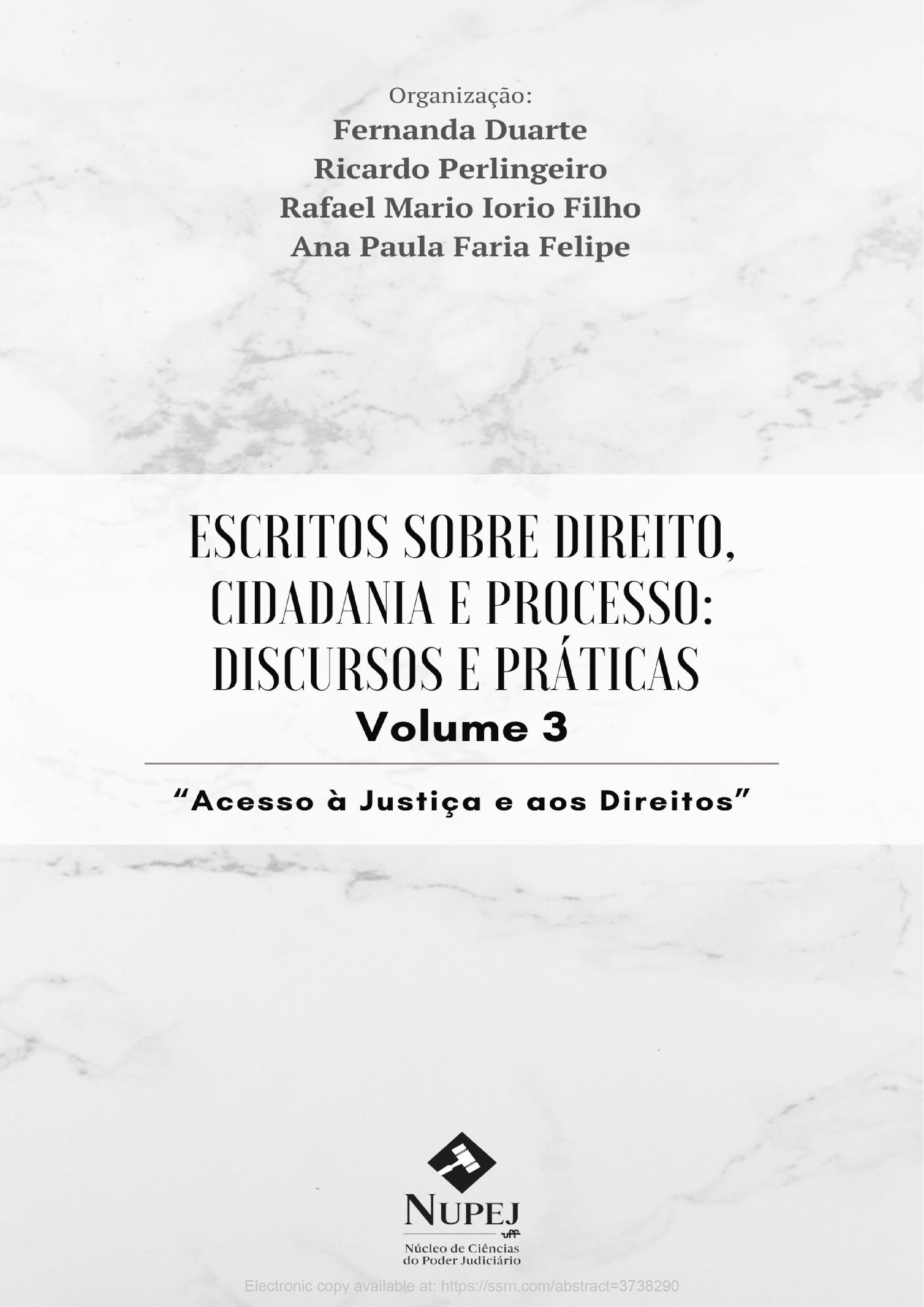 """Escritos Sobre Direito, Cidadania E Processo: Discursos E Práticas Volume 3 """"Acesso à Justiça e aos Direitos"""""""